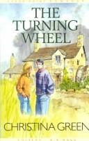 The Turning Wheel by Christina Green