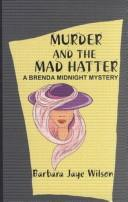 Murder and the Mad Hatter by Barbara Jaye Wilson