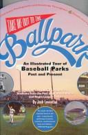 Take Me Out to the Ballpark by Josh Leventhal
