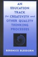 An Education Track for Creativity and Other Quality Thinking Processes PDF