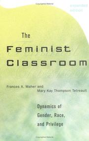The feminist classroom by Frances A. Maher