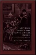 Mothers and Daughters in Nineteenth-Century America by Nancy M. Theriot