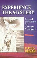 Experience the Mystery by David Regan