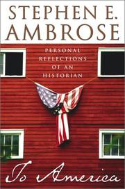 To America by Ambrose, Stephen E.
