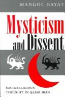 Mysticism and dissent by Mangol Bayat
