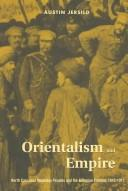 Orientalism and Empire by Austin Jersild