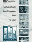 Construction Industry Research Prospectuses for the 21st Century: Engineering and Construction for Sustainable Development