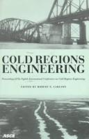 Cold Regions Engineering: The Cold Regions Infrastructure : An International Imperative for the 21st Century PDF