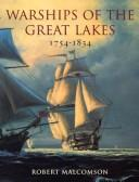 Warships of the Great Lakes, 1754-1834 by Robert Malcomson