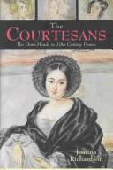 The courtesans by Richardson, Joanna.