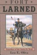 Fort Larned on the Santa Fe Trail by Leo E. Oliva