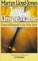 Joy Unspeakable by David Martyn Lloyd-Jones