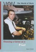 Choosing a Career As a Pilot (World of Work) PDF