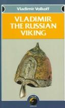 Vladimir the Russian Viking by Volkoff, Vladimir.