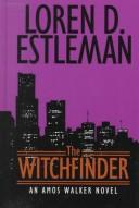 Cover of: The witchfinder by Loren D. Estleman