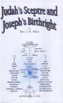 Judah's sceptre and Joseph's birthright by J. H. Allen