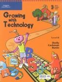 Growing with Technology by Gary B. Shelly