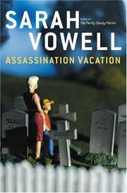 Cover of: Assassination vacation by Sarah Vowell