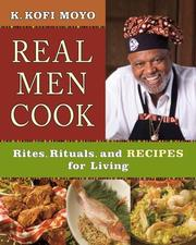 Real Men Cook by K. Kofi Moyo