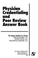 Physician credentialing and peer review answer book by Patricia A. Younger