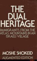 The dual heritage by Moshe Shokeid