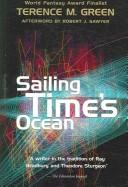 Cover of: Sailing Time's Ocean by Terence M. Green