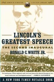 Lincoln&#39;s greatest speech by Ronald C. White
