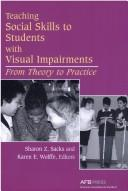 Teaching Social Skills to Students with Visual Impairments by Sharon Sacks