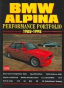 BMW Alpina Performance Portfolio, 1988-1998 by R. M. Clarke