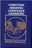Computer Assisted Language Learning by Keith Cameron