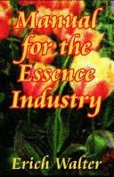 Manual for the Essence Industry by Erich Walter
