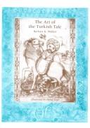 The art of the Turkish tale by Barbara K. Walker