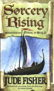 Sorcery Rising (Fool&#39;s Gold) by Jude Fisher