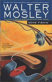 Gone fishin' by Walter Mosley, Walter Mosley