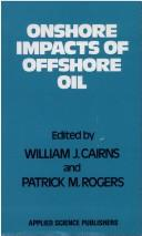 Onshore impacts of offshore oil by International Conference on Oil and the Environment (1980 University of Edinburgh)