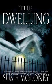 The dwelling by Susie Moloney