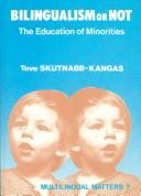 Bilingualism or not by Tove Skutnabb-Kangas