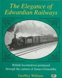 The elegance of Edwardian railways by Williams, Geoffrey