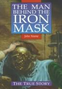 The man behind the iron mask by John Noone