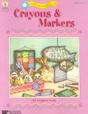 Cover of: Crayons & Markers (Fun Things to Make and Do) by Imogene Forte