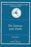 Sickness Unto Death (International Kierkegaard Commentary, 19) PDF