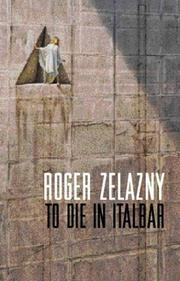 Cover of: To Die In Italbar by Roger Zelazny