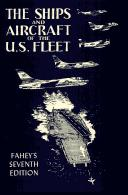 The ships and aircraft of the United States fleet by James C. Fahey