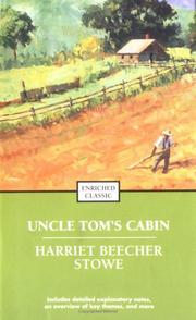 Uncle Tom's Cabin by Harriet Beecher Stowe
