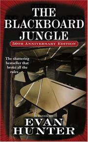 The blackboard jungle by Evan Hunter