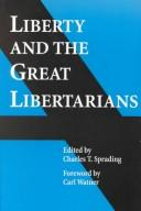 Liberty and the Great Libertarians by Charles T. Sprading
