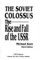 Cover of: The Soviet Colossus by Michael Kort