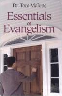 Essentials of evangelism by Tom Malone