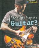 Should I Play the Guitar? (Learning Musical Instruments) PDF
