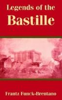 Legends of the Bastille by Frantz Funck-Brentano